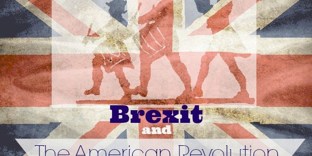 Brexit and The American Revolution