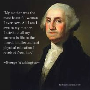 George Washington quote about his mother (1)