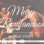 The Incredible Faith of Mary Rowlandson