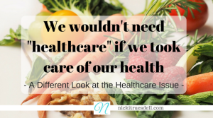 A Different Look at the Healthcare Issue