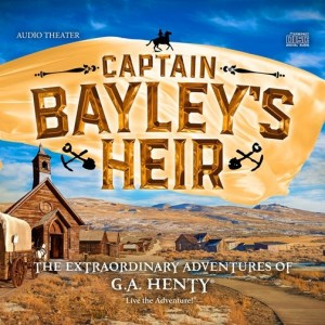 {Review} Heirloom Audio Productions: Captain Bayley's Heir