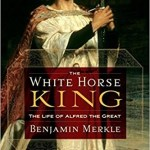 The White Horse King Alfred the Great