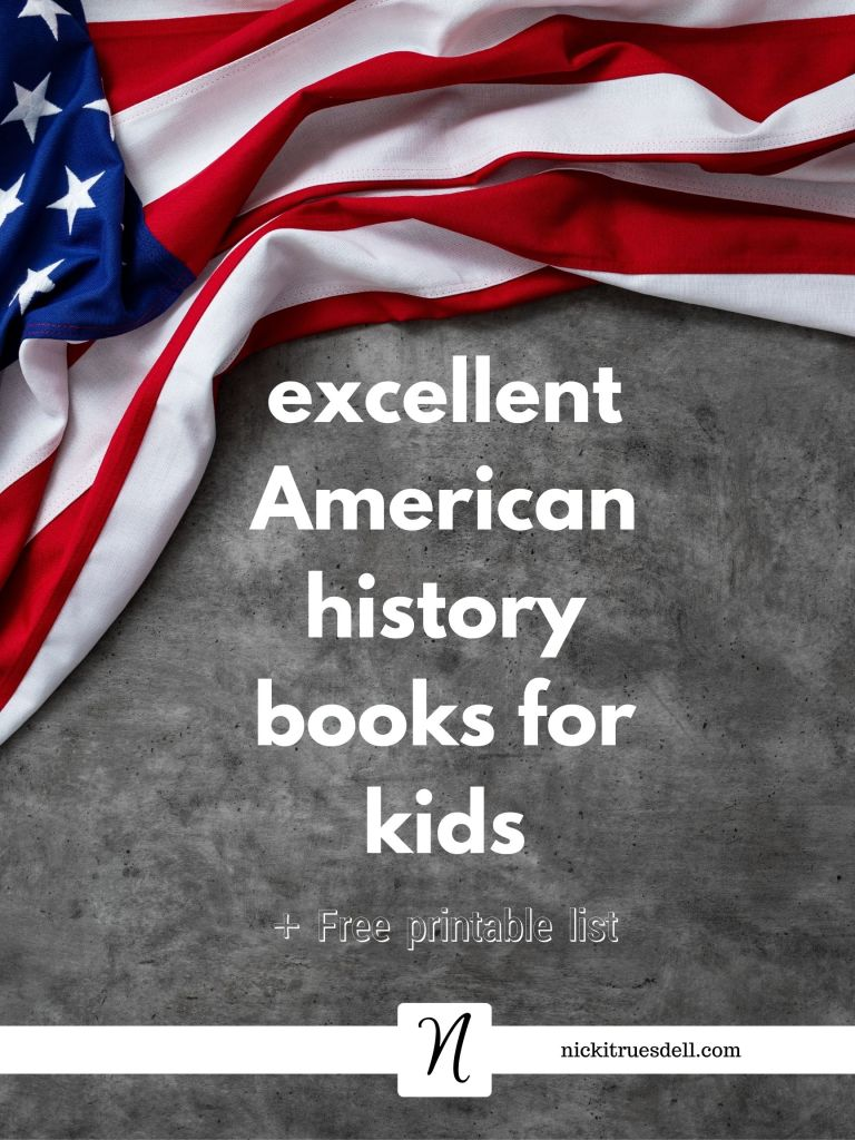 Excellent American history books for kids + a free printable list