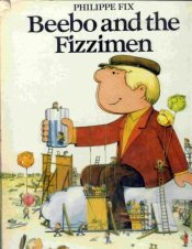 Beebo and the Fizzimen