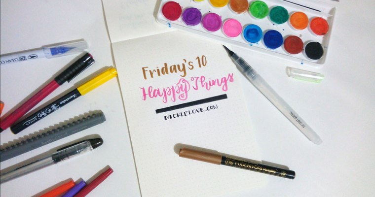 Friday's 10 Happy Things // 07