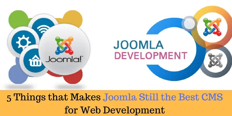 5 Things that Makes Joomla Still the Best CMS for Web Development