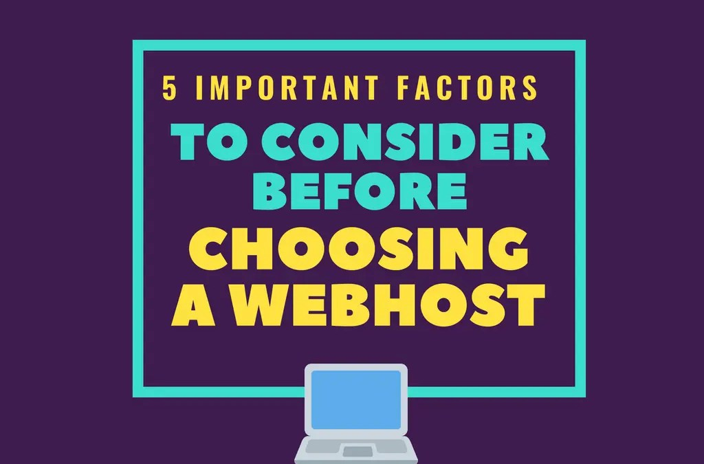 5 Important Factors to Consider Before Choosing a Web Host