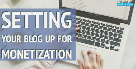 Setting Your Blog Up For Monetization