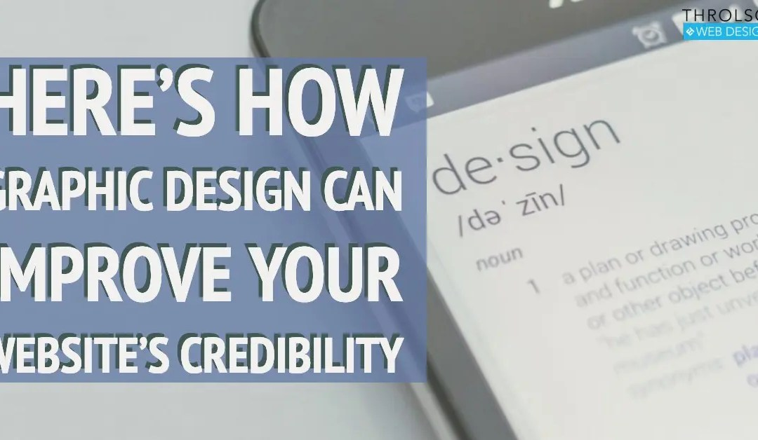 Here's how graphic design can improve your website's credibility