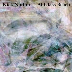 Nick Norton: At Glass Beach