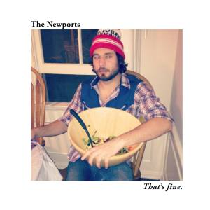 The Newports: That's Fine