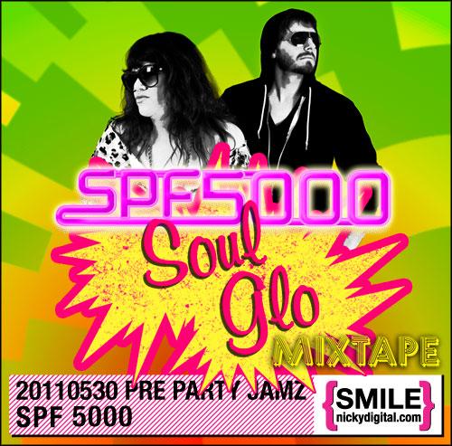 Pre Party Jamz: SPF 5000 Soul Glo Mix Tape