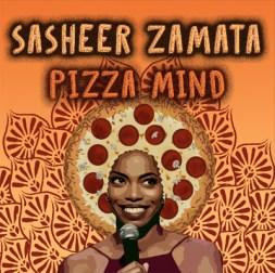 sasheerzamata_pizzamind copy