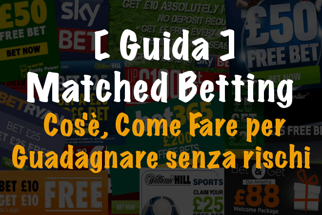 [ Guida Matched Betting] – Cos'è, Come fare per guadagnare senza rischi