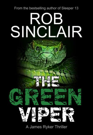 The Green Viper by Rob Sinclair, A James Ryker thriller