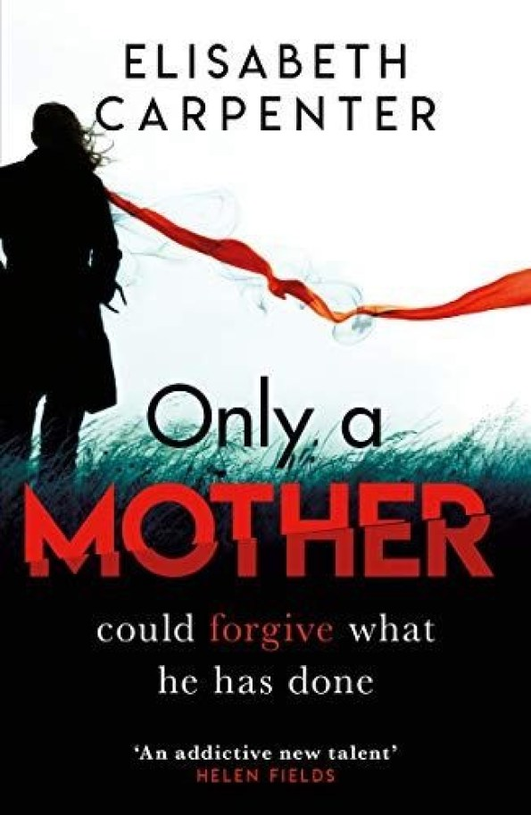 Only a Mother by Elisabeth Carpenter, published by Orion Books
