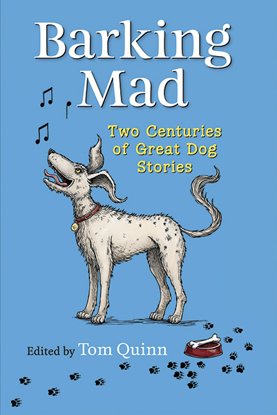 Barking Mad by Tom Quinn Cover illustration © Nicola L Robinson Published by Quiller Books