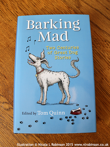 Barking Mad by ~tom Quinn Cover illustration © Nicola L Robinson Published by Quiller Books
