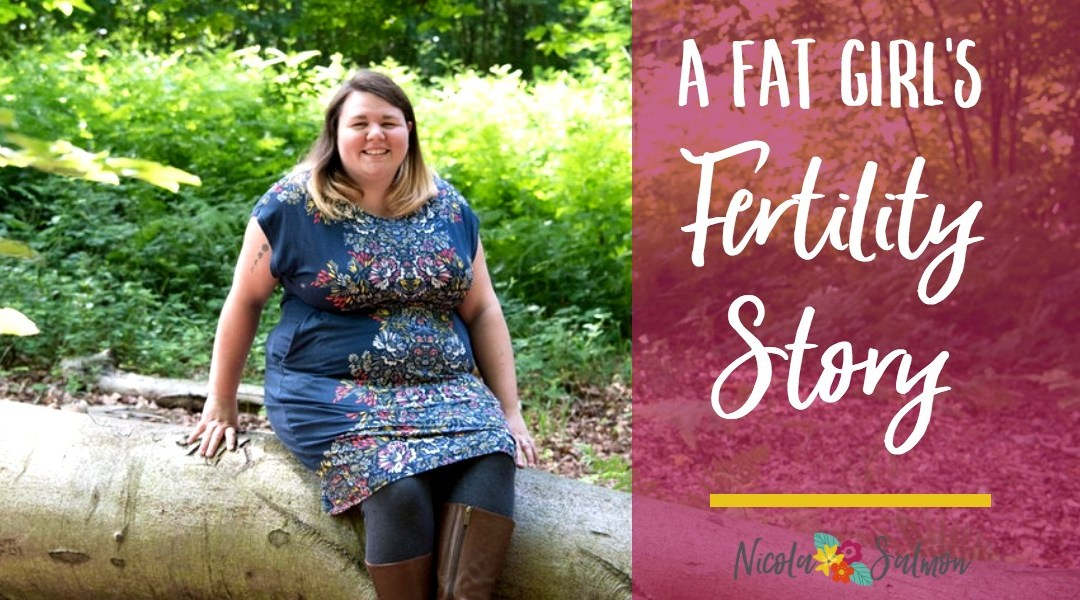 A Fat Girl's Fertility Story