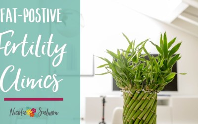 Fat Positive Fertility Clinics