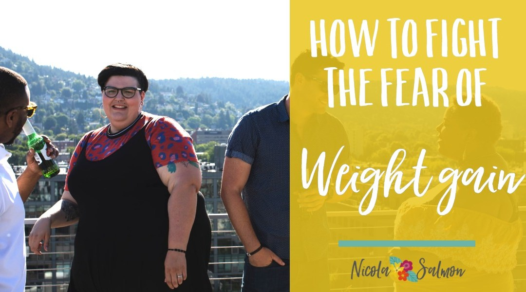 How to fight the fear of weight gain and it's impact on fertility