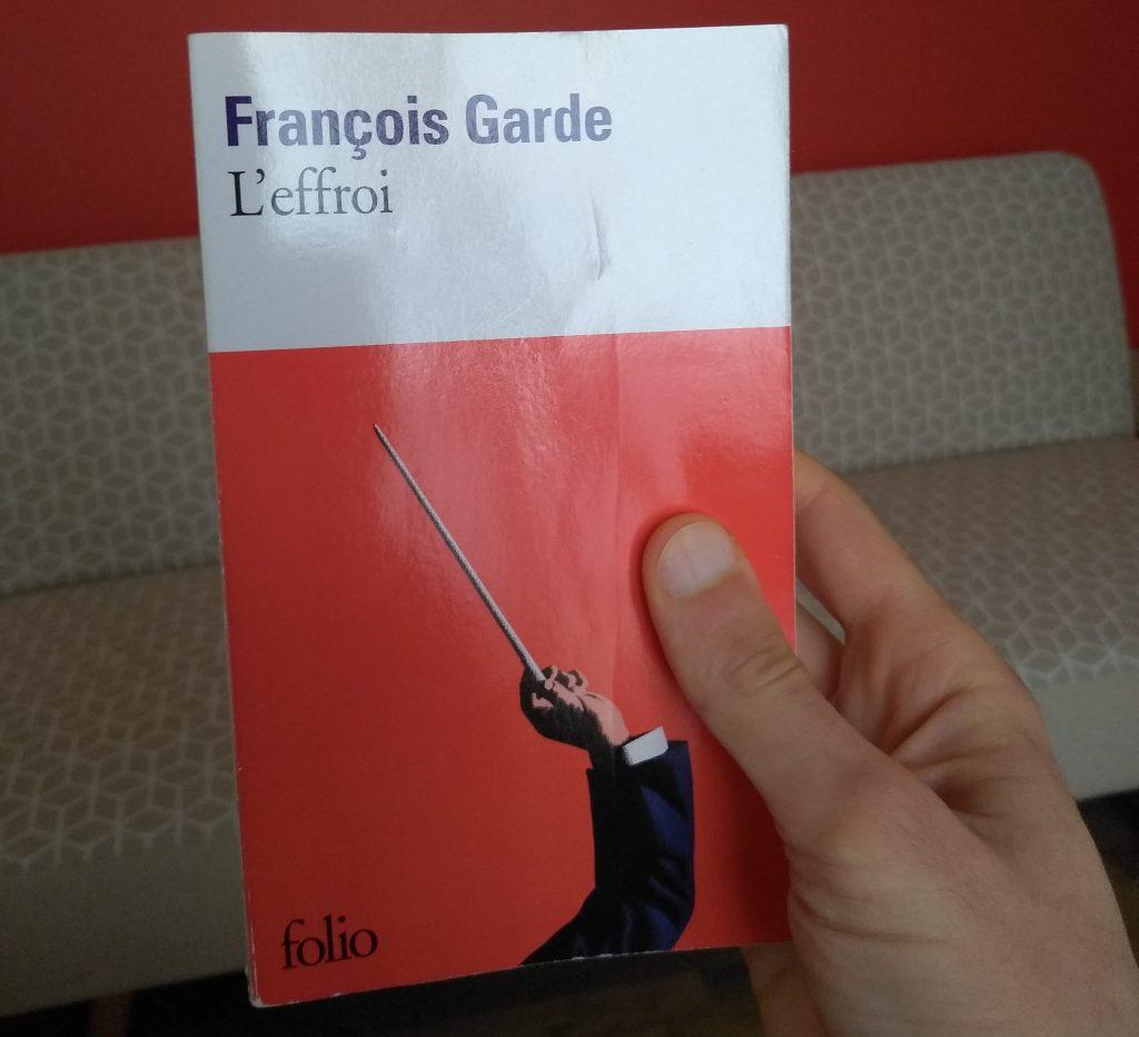 François Garde - L'effroi