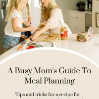 A Busy Mom's Guide To Meal Planning
