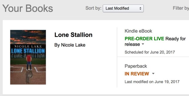 "Nicole's KDP bookshelf showing Lone Stallion as ""Pre-order Live - ready for release"" for Kindle, and ""In Review"" for paperback"