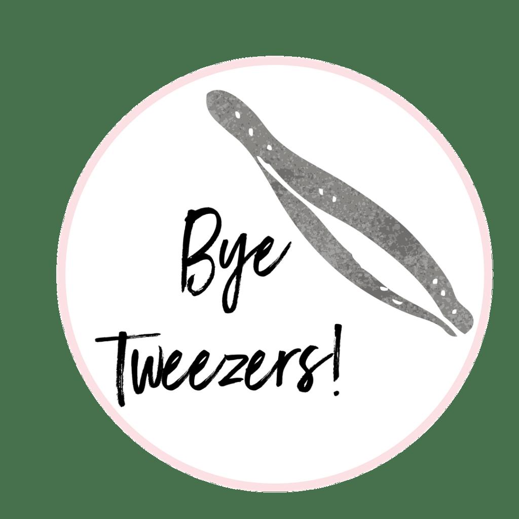 Bye tweezers!