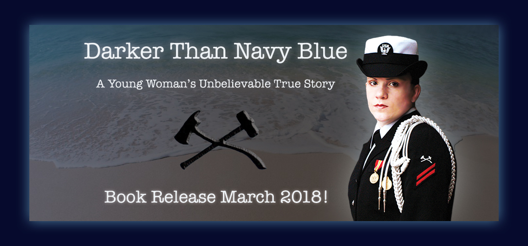 Nicole Strong, US Navy, Us Navy Memoir, Darker Than Navy Blue, Wildeyedeagle, milspeak foundation, Tracy Crow, the keys to the seachest, military sexual trauma