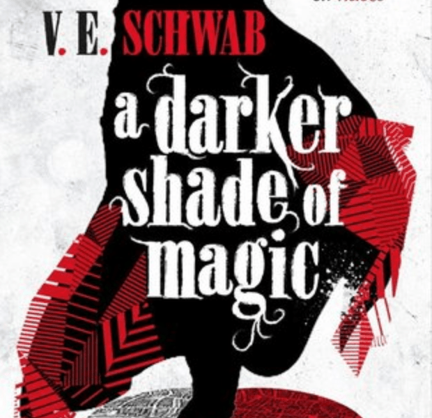 A Darker Shade of Magic – V. E. Schwab