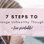 7 Steps to Change Unhealthy Thoughts