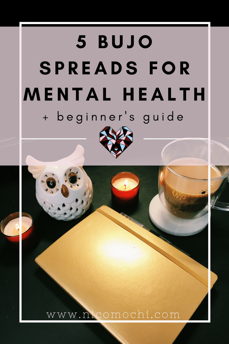 I started bullet journalling early-March 2017. I started out just wanting a method of organizing my crazy life, but ended up with an indispensable tool for improving my mental health. Here are 5 spreads I use to improve & maintain mental health! #bujo #bulletjournal #ideas #inspo #depression #mentalhealth #mentalillness #endthestigma #anxiety #bipolardisorder #bpd #mentalhealthawareness #selfcare #dbt #socialanxiety