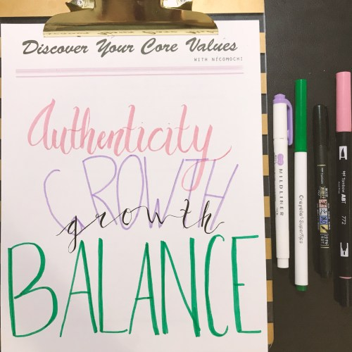 Core Values page 3 - Authenticity, Growth, and Balance written large on a piece of paper. A Zebra Mildliner, Crayola SuperTip, Tombow Fudenosuke Pen, and Tombow Dual Brush Pen are to the right of the page.