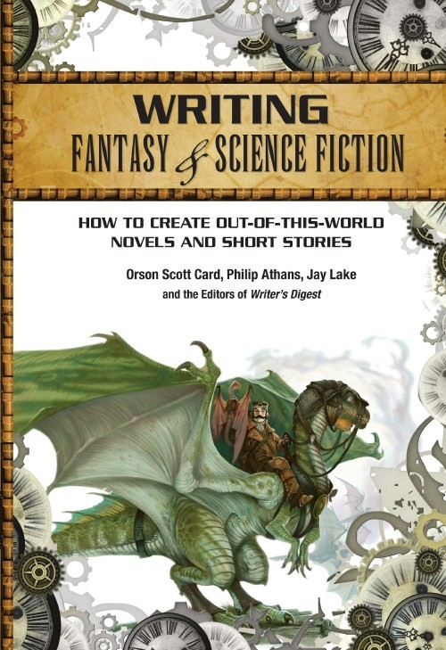 Writing Fantasy & Science Fiction: How to Create Out-Of-This-World Novels and Short Stories Book Cover