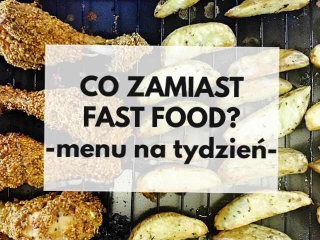 co zamiast fast food