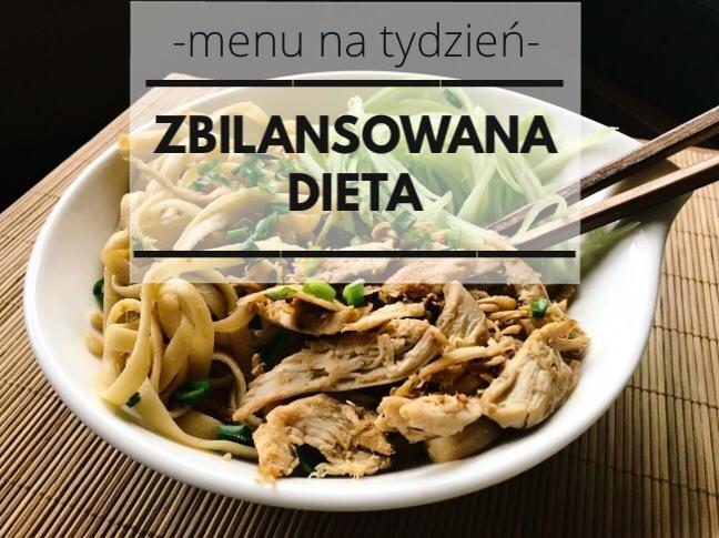 zbilansowana dieta - menu na tydzień