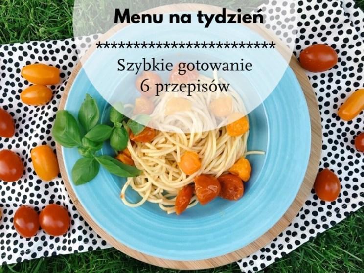 menu na tydzień szybkie gotowanie