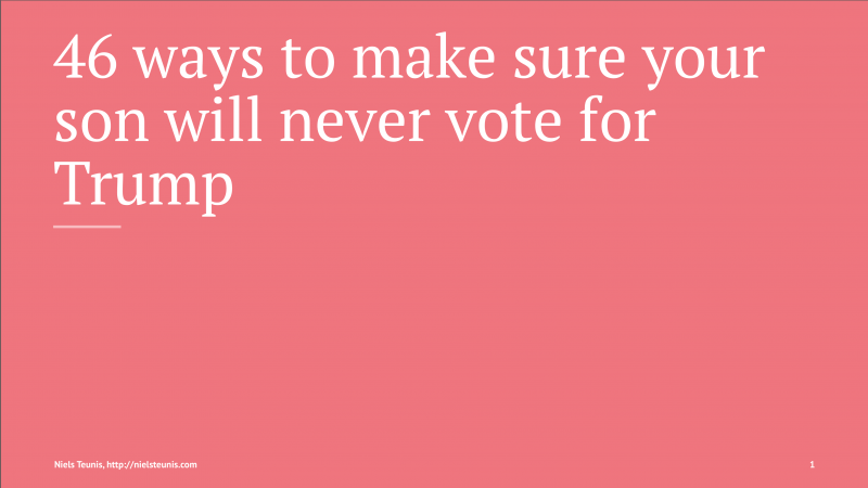 46 ways to make sure your son doesn't vote for Trump