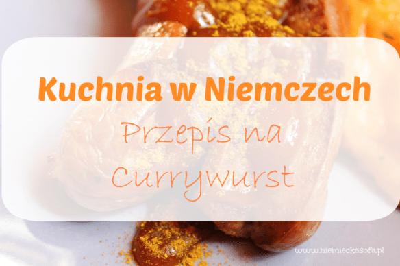 kuchnia-w-niemczech-przepis-na-currywurst