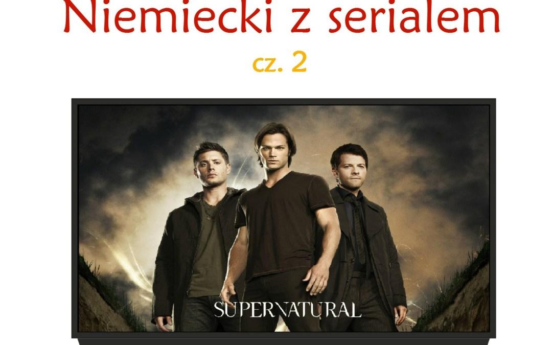 Niemiecki z serialem – Supernatural 2