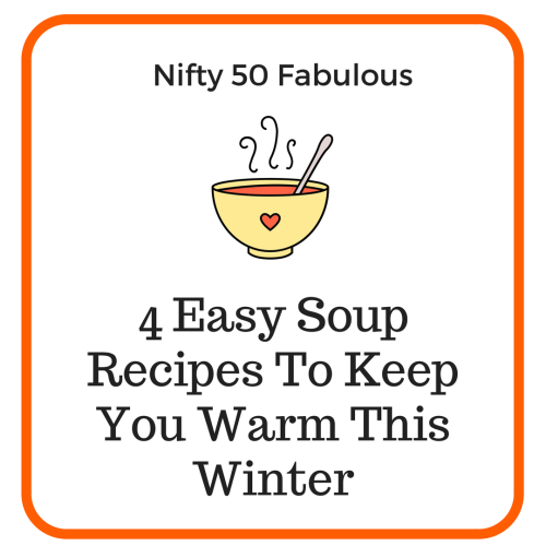 4 Easy Soup Recipes To Keep You Warm