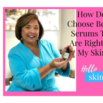 How do I choose the right serum for my skin?