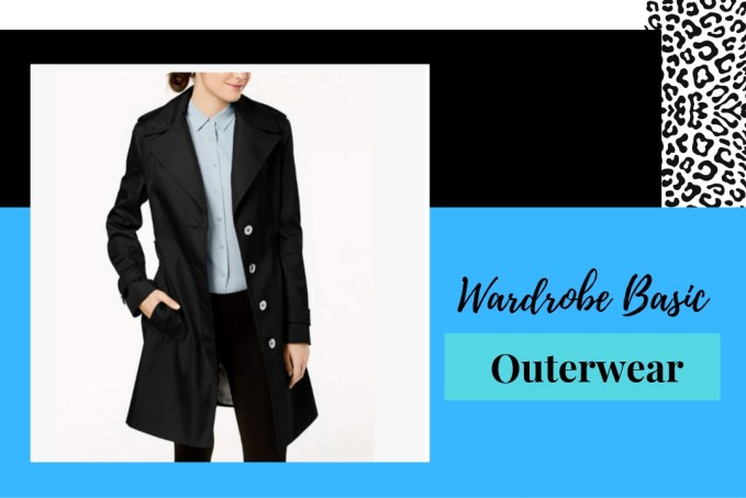Wardrobe Basics-The Outerwear You Need In Your Closet