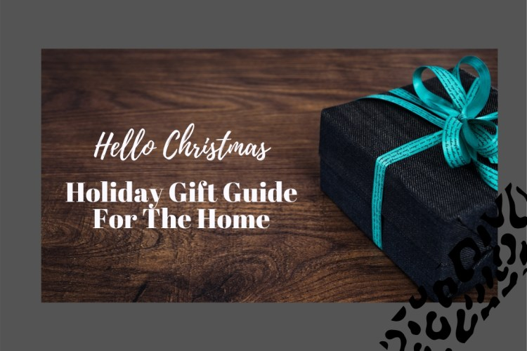Holiday Gift Guide For Home