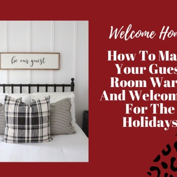 How To Make Your Guest Room Warm And Welcoming For The Holidays