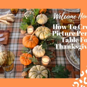 How To Create A Picture Perfect Thanksgiving Table