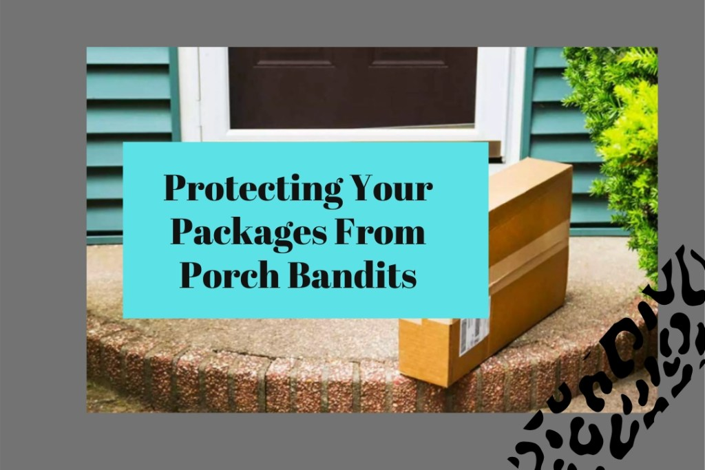 Protecting Your Packages From Porch Bandits