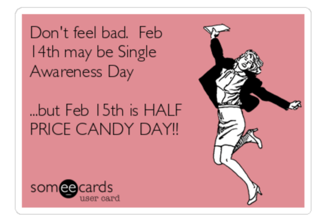 Single Awareness Day- A humorous holiday as an antithesis to Valentine's Day.
