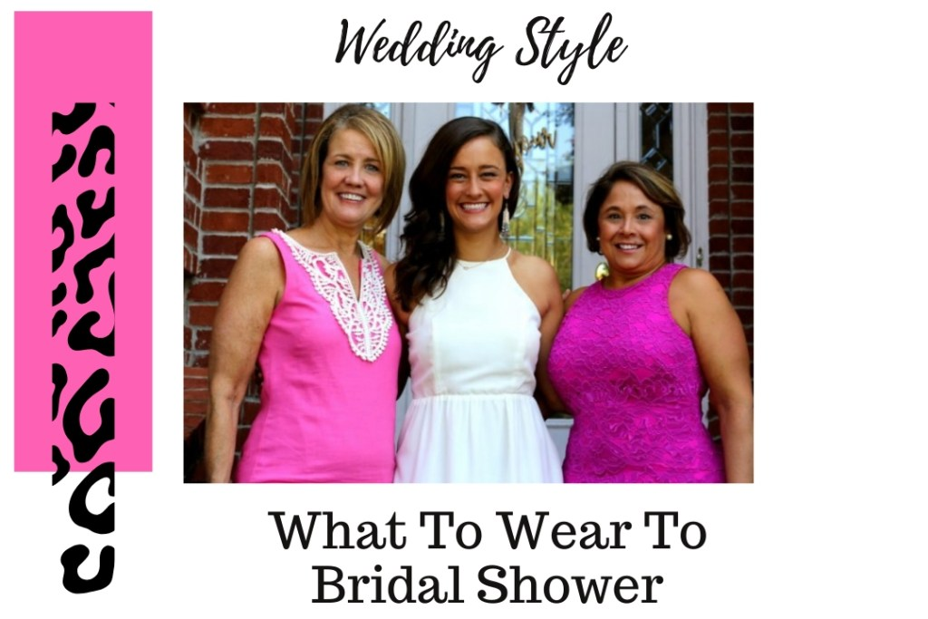 What To Wear To Bridal Shower- Mother Of Groom, Mother Of Bride, Bride